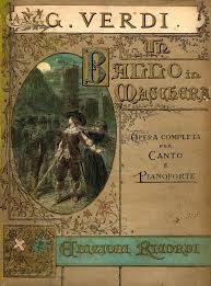 Giuseppe Verdi – Un Ballo in Maschera – Trama e libretto