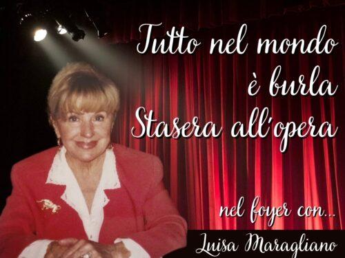 DIRETTA – Tutto nel Mondo è Burla – Stasera all'Opera – nel Foyer con Luisa Maragliano
