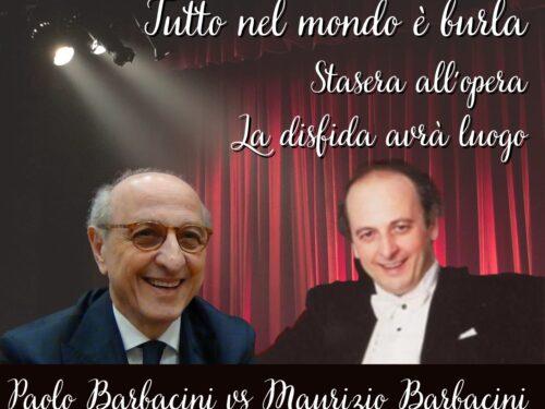 DIRETTA – Tutto nel Mondo è Burla stasera all'Opera – nel foyer con … Maurizio e Paolo Barbacini